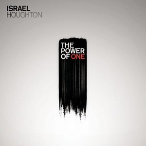 Israel Houghton - Power Of One